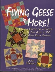 FLYING GEESE AND MORE